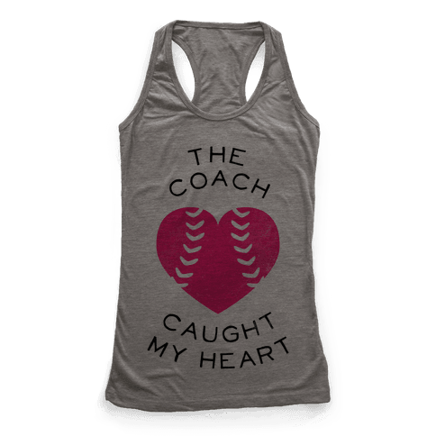 The Coach Caught My Heart (Baseball Tee) Racerback Tank Top