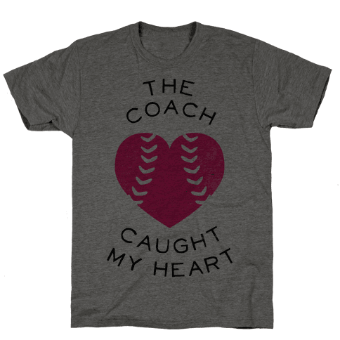 The Coach Caught My Heart (Baseball Tee) Mens T-Shirt