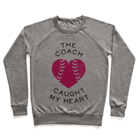 The Coach Caught My Heart (Baseball Tee) Pullover