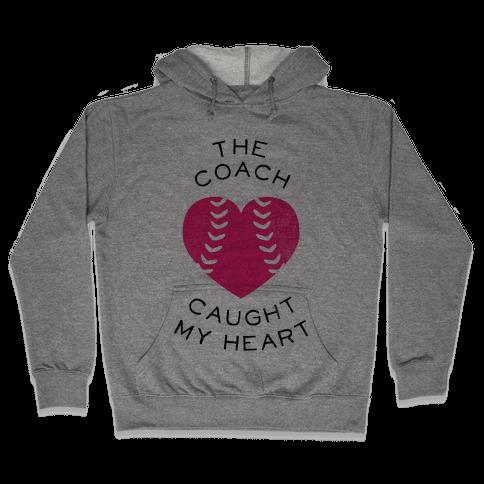 The Coach Caught My Heart (Baseball Tee) Hooded Sweatshirt