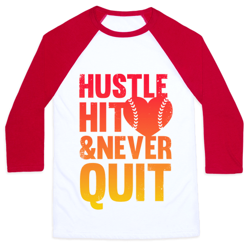 Hustle Hit & Never Quit Baseball Tee