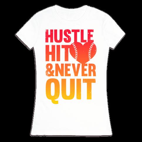 Hustle Hit & Never Quit Womens T-Shirt