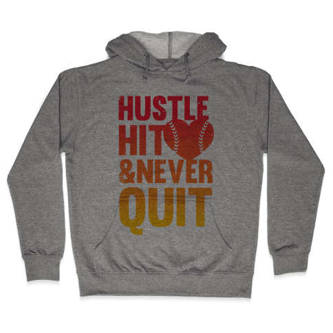 Hustle Hit & Never Quit Hooded Sweatshirt