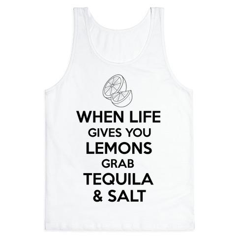 When Life Gives You Lemons Grab Tequila & Salt Tank Top