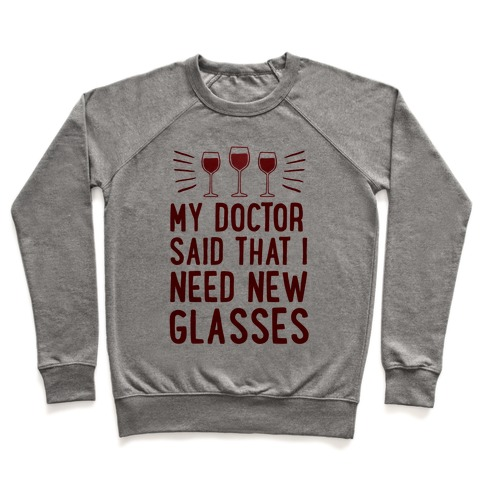 My Doctor Said That I Need New Glasses Pullover