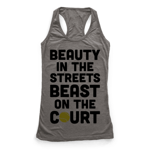 Beauty In The Streets Beast On The Court Racerback Tank Top