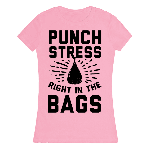 Punch Stress in The Bags! Womens T-Shirt