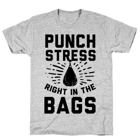 Punch Stress in The Bags! Mens T-Shirt