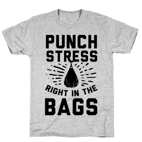 Punch Stress in The Bags! T-Shirt