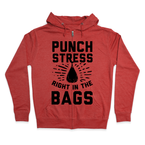 Punch Stress in The Bags! Zip Hoodie