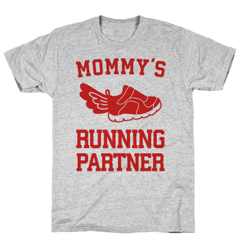 Mommy's Running Partner Mens T-Shirt