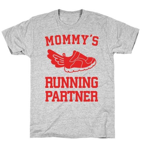 Mommy's Running Partner T-Shirt