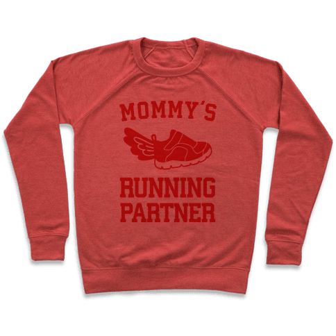 Mommy's Running Partner Pullover