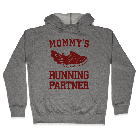 Mommy's Running Partner Hooded Sweatshirt