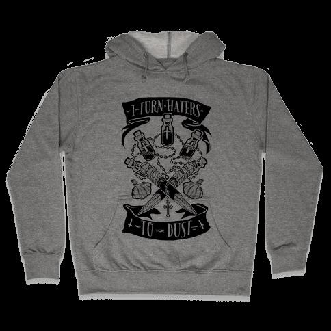 I Turn Haters To Dust Hooded Sweatshirt