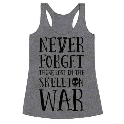 Never Forget Those Lost in the Skeleton War Racerback Tank Top