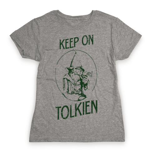 Keep On Tolkien! (Tank) Womens T-Shirt