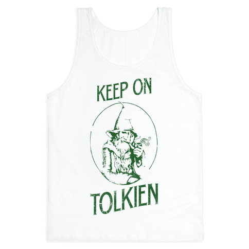 Keep On Tolkien! (Tank) Tank Top