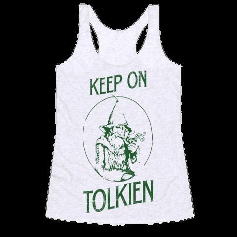 Keep On Tolkien! (Tank) Racerback Tank Top