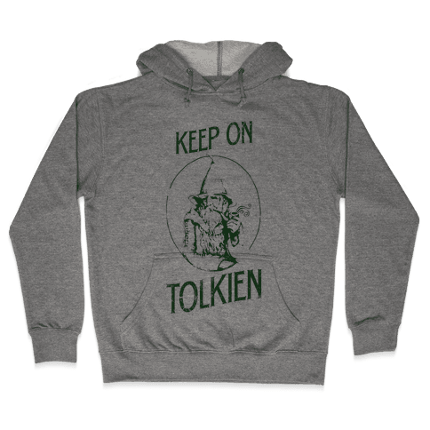 Keep On Tolkien! (Tank) Hooded Sweatshirt