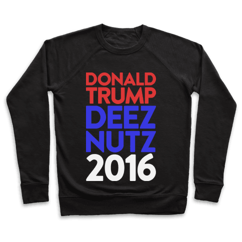 Donald Trump Deez Nutz 2016 Pullover