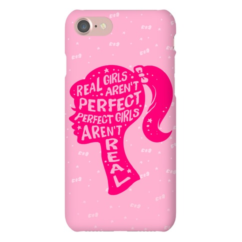 Real Girls Aren't Perfect Perfect Girls Aren't Real Phone Case