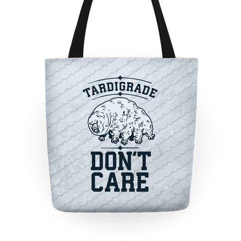 Tardigrade Don't Care Tote
