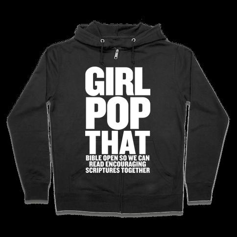 Girl Pop That (Bible Open) Zip Hoodie