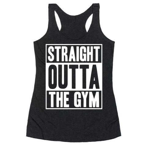 Straight Outta The Gym Racerback Tank Top