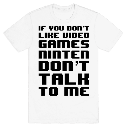 If You Don't Like Video Game Nintendon't Talk To Me Mens T-Shirt