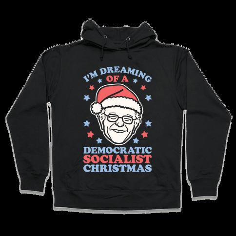 I'm Dreaming Of A Democratic Socialist Christmas Hooded Sweatshirt