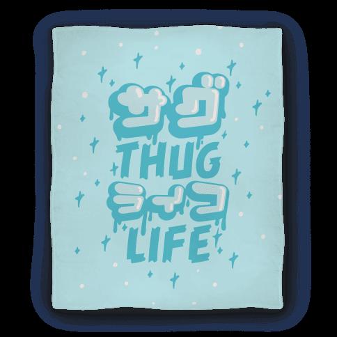 Thug Life (Japanese Katakana) Blanket