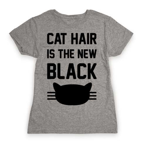 Cat Hair Is The New Black Womens T-Shirt