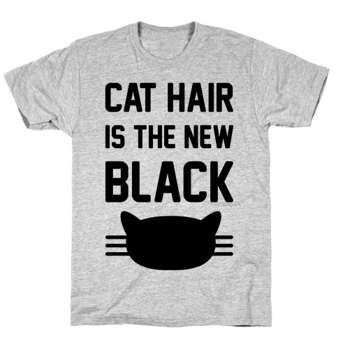 f3cee9d1 Cat Hair Is The New Black T-Shirt | LookHUMAN