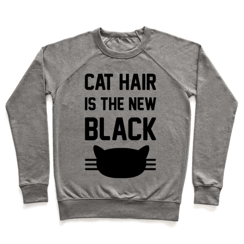 Cat Hair Is The New Black Pullover