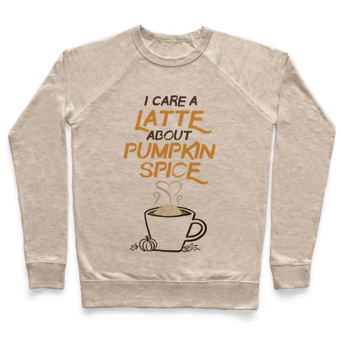I Care a Latte (Pumpkin Spice) Pullover