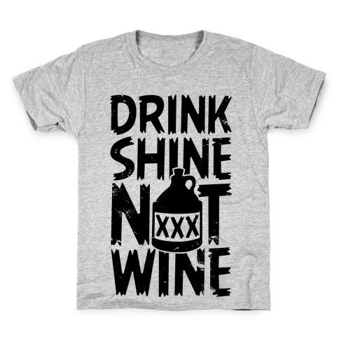 Drink Shine Not Wine Kids T-Shirt