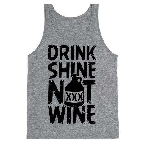 Drink Shine Not Wine Tank Top