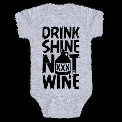 Drink Shine Not Wine Baby One-Piece