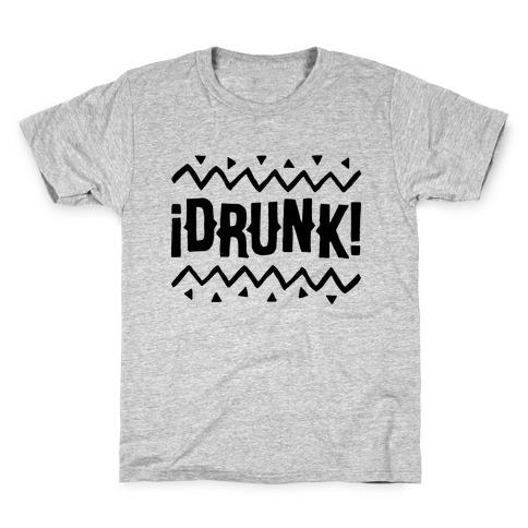 Drunk! Kids T-Shirt