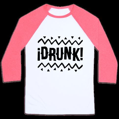 Drunk! Baseball Tee