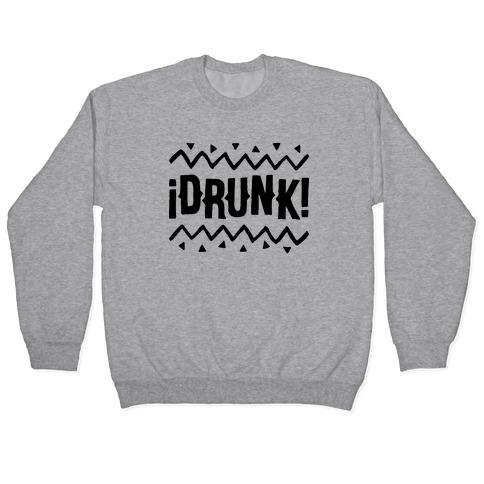 Drunk! Pullover