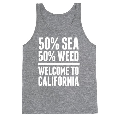 50% Sea 50% Weed (Welcome To California) Tank Top