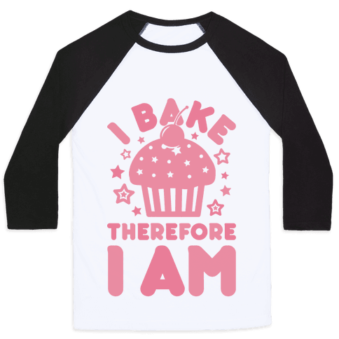 I Bake Therefore I Am