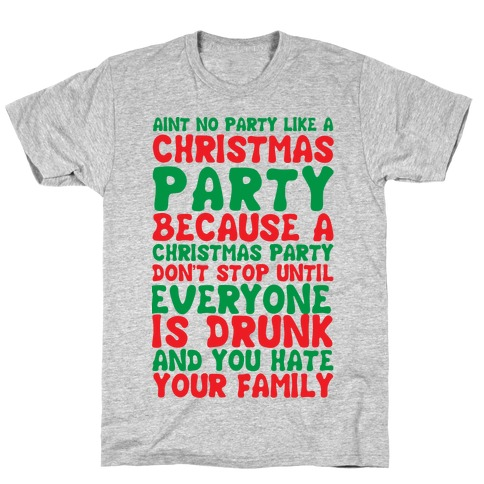Aint No Party Like A Christmas Party Mens/Unisex T-Shirt