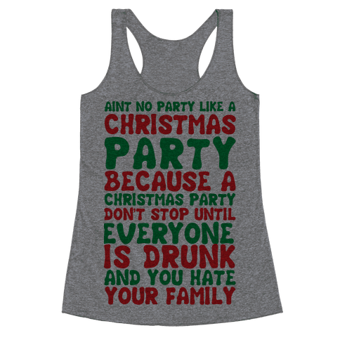 Aint No Party Like A Christmas Party Racerback Tank Top
