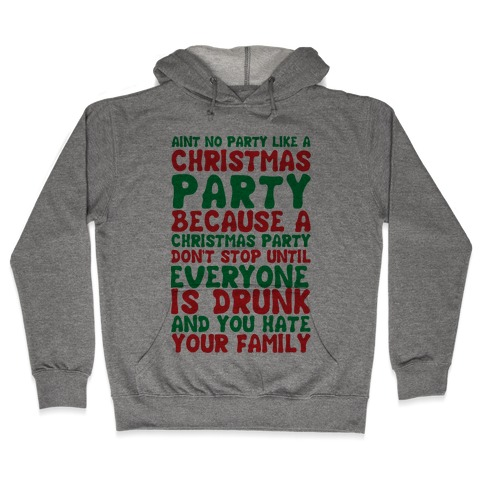 Aint No Party Like A Christmas Party Hooded Sweatshirt