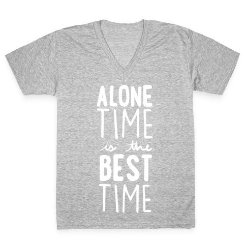 Alone Time Is The Best Time V-Neck Tee Shirt