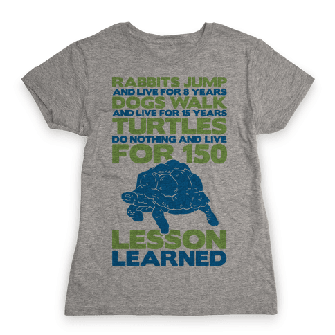 Turtles Do Nothing And Live For 150 Years Womens T-Shirt