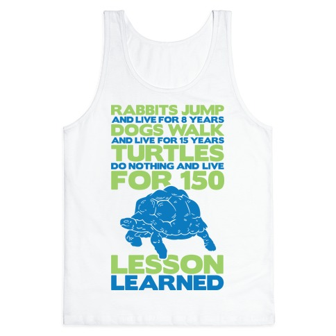 Turtles Do Nothing And Live For 150 Years Tank Top